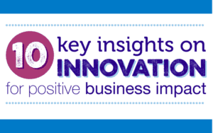 10 insights on innovation for greater business impact